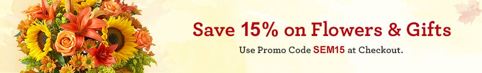 Save 15% on Flowers & Gifts! Promo: SEM15
