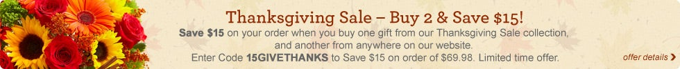 Buy 2 Save $15 on Thanksgiving Flowers & Gifts