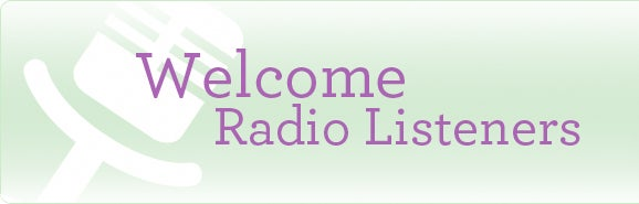 Welcome, radio listeners