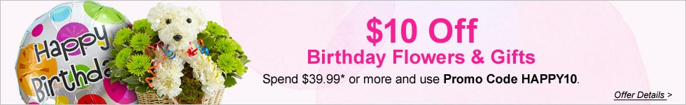 $10 Off Birthday Flowers & Gifts