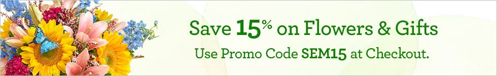 Save 15% on Flowers & Gifts. Promo: SEM15